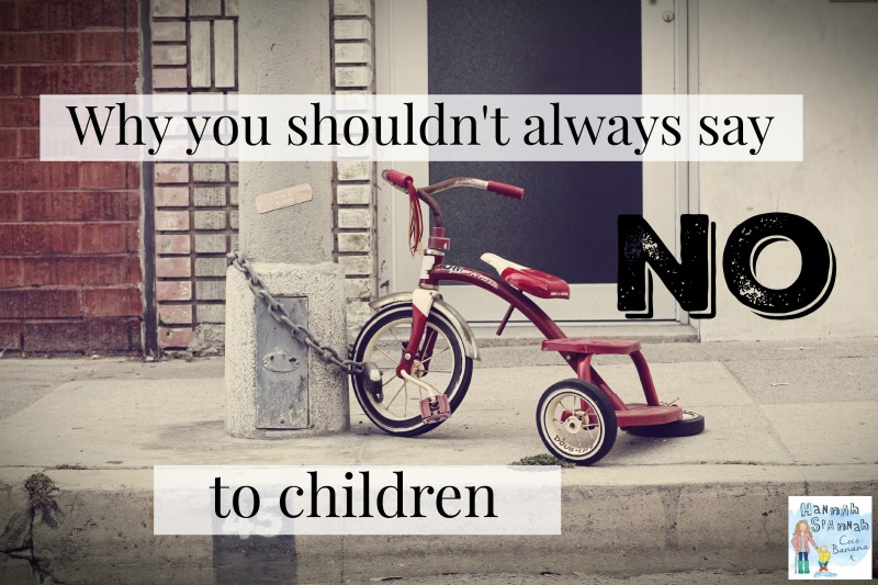 Why you shouldn't always say no to children