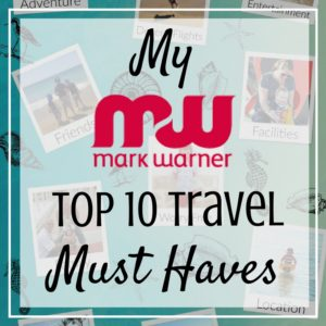 My Mark Warner Top 10 travel must haves #markwarnermum