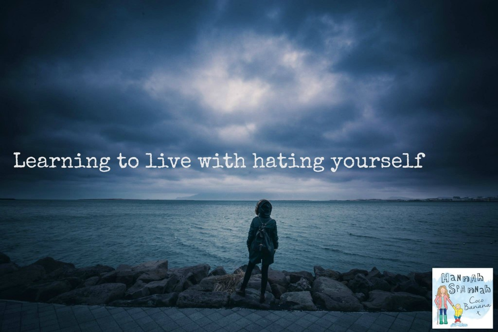 Hating yourself